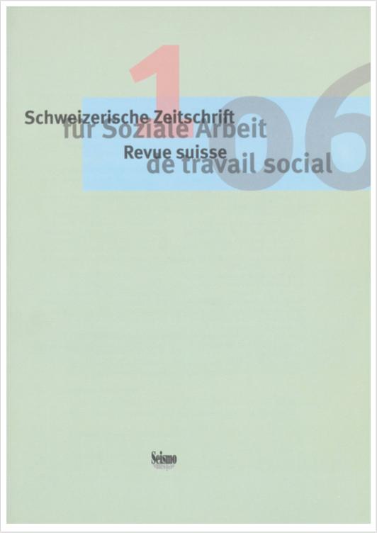 View No. 1 (2006): Schweizerische Zeitschrift für Soziale Arbeit / Revue suisse de travail social
